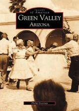 Green Valley Arizona (Images of America) by Goorian, Philip