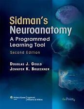 Sidman's Neuroanatomy : A Programmed Learning Tool by Douglas J. Gould and Jenn…