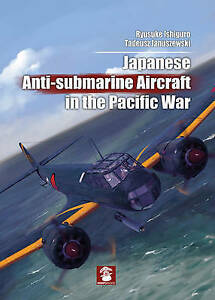 MMP Books - Japanese Anti-Submarine Aircraft In The Pacific War              New