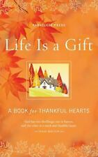Life Is a Gift: A Book for Thankful Hearts NEW w/ Hardcover-Dust Jacket
