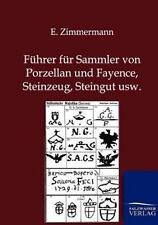 Führer Für Sammler Von Porzellan und Fayence, Steinzeug, Steingut Usw by E....