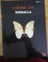 ESKIMO JOE - INSHALLA  ~ KAV TEMPERLEY OZ ROCK PAPERBACK BOOK 2009