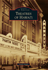 Theatres of Hawai'i [Images of America] [HI] [Arcadia Publishing]