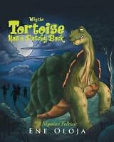 Why the Tortoise Has a Patchy Back : A Nigerian Folktale, Paperback by Oloja,...