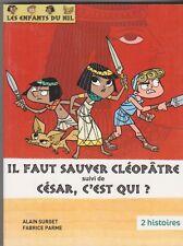 Les enfants du Nil - Il faut sauver Cléopâtre, César c'est qui ? relié