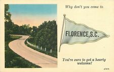 """You're Sure to Get a Hearty Welcome in"" Florence South Carolina~1940 Pennant PC"