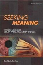 Seeking Meaning: A Process Approach to Library and Information Services, 2nd Edi