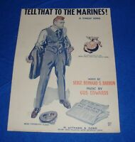 Tell That To The Marines! Sergt. Bernard Barron & Gus Edwards 1918 Sheet Music