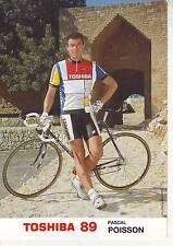 CYCLISME  carte cycliste PASCAL POISSON équipe TOSHIBA 1989