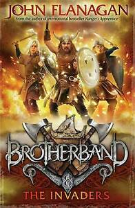 Brotherband 2 The Invaders John Flanagan Author of Bestseller Rangers Apprentice