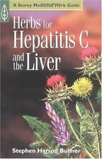 Herbs for Hepatitis C and the Liver (A Storey Medi
