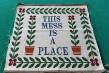 """Fabric Tapestry Panel """"This Mess Is A Place"""" Unfinish Wall Hang/Pillow Crafter"""