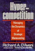 Hypercompetition by Richard A. Daveni