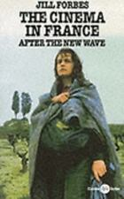 Cinema in France : After the New Wave by Jill Forbes (1992, Paperback)
