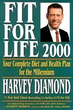 Fit for Life : Your Complete Diet and Health Plan for the Millennium by Harvey D