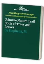 Usborne nature Trail Book of trees and leaves by Stephens, m. 0746012683