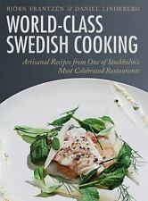 World-Class Swedish Cooking: Artisanal Recipes from One of Stockholm's Most