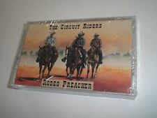 Rodeo Preachers The Circuit Riders Cassette Tape NEW Sealed Xlnt Cond FAST SHIP!