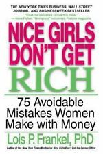 NEW - Nice Girls Don't Get Rich: 75 Avoidable Mistakes Women Make with Money