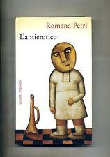 Romana Petri # L'ANTIEROTICO # Marsilio 1995 1A ED.