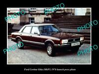 OLD LARGE HISTORIC PHOTO OF 1976 FORD CORTINA GHIA LAUNCH PRESS PHOTO