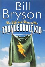 The Life and Times of the Thunderbolt Kid: A Memoir by Bill Bryson (Hardback)