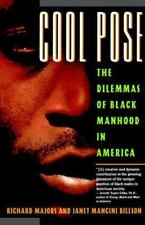 Cool Pose : The Dilemmas of Black Manhood in America by Majors and Billson