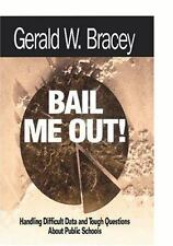 Bail Me Out!: Handling Difficult Data and Tough Questions About Public-ExLibrary