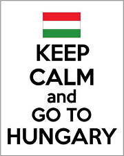 KEEP CALM AND GO TO HUNGARY - Hungarian / Europe Vinyl Sticker 14.5cm x 20 cm