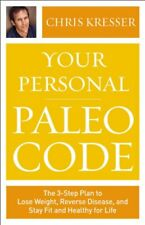 Your Personal Paleo Code: The 3-Step Plan to Lose