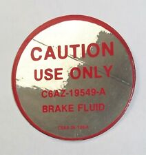 Ford cars,trucks,or MUSTANG Caution Use Only C6AZ19549A Brake FLUID Decal 331