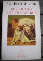 Livre Roman Broché * LES VILAINS PETITS CANARDS * de BORIS CYRULNIK !!