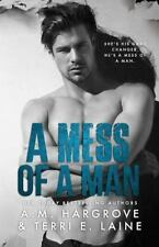 A MESS OF A MAN (Cruel & Beautiful #) by A.M.Hargrove&Laine  2016 Erotic Romance