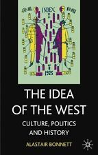 Idea of the West : Culture, Politics and History by Alastair Bonnett (2004,...