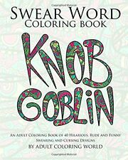 Swear Word Coloring Book An Adult Colouring Book 40 Hilarious Rude Swear words