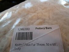 Pottery Barn Knitted faux fur THROW ivory 50 X 60 New w tag