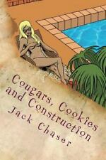 Cougars, Cookies and Construction : The Things I See up Here by Jack Chaser...