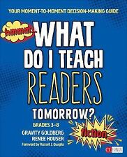 Corwin Literacy: What Do I Teach Readers Tomorrow? : Your Moment-to-Moment...