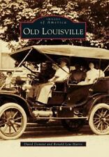 Images of America: Old Louisville by Ronald Lew Harris and David Dominé...