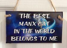 The Best Manx Cat In The World Belongs To Me Wall/Door MDF Plaque