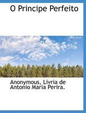 O Principe Perfeito (Portuguese Edition) [Paperback] [Apr 06, 2010] Livria de An