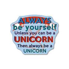 """Always Be Yourself Unless You Are A Unicorn car bumper sticker decal 5"""" x 4"""""""