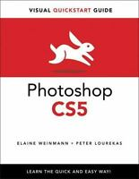 Photoshop CS5 for Windows and Macintosh: Visual QuickStart Guide by Elaine Weinm