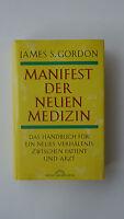 Manifest der neuen Medizin - James S.Gordon - (K3)