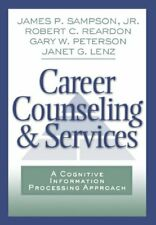 Career Counseling and Services : A Cognitive Information Processing Approach