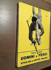 pesca Subacquea UOMINI E PESCI Gianni Roghi Sperling&Kupfer 1963