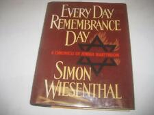 Every Day Remembrance Day: A Chronicle of Jewish Martyrdom by Simon Wiesenthal