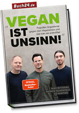 VEGAN IST UNSINN! Niko Rittenau - 111 Argumente gegen Veganismus