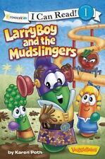 I Can Read! / Big Idea Books / VeggieTales: LarryBoy and the Mudslingers by Kar…