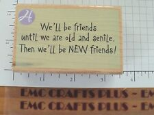 WE'LL BE FRIENDS.....PHRASE RUBBER STAMP ~HAMPTON ART